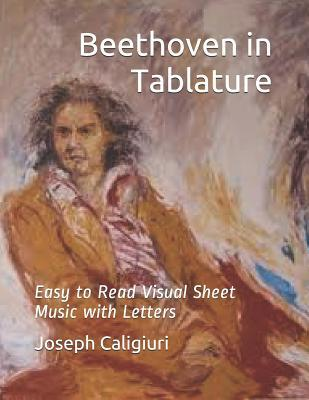 Beethoven in Tablature: The Revolutionary Way To Read Piano Music