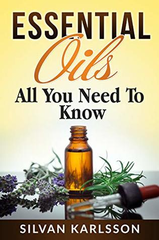 Essential Oils: Using Guide for Beginners and Advanced including Cosmetic - Health - Healing - Benefits. Ancient Medicine History with DIY Recipes in Quality