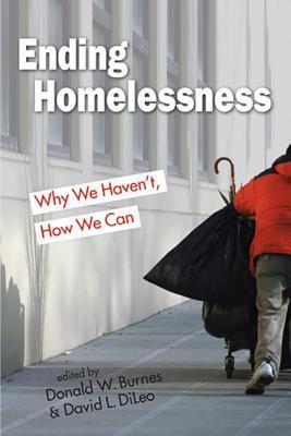 Ending Homelessness: Why We Haven't, How We Can