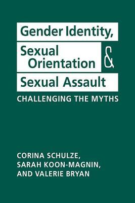 Gender Identity, Sexual Orientation, and Sexual Assault: Challenging the Myths