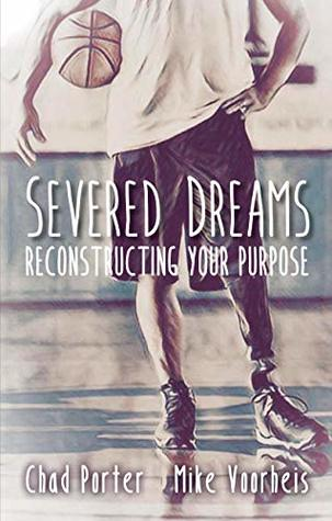 Severed Dreams: Reconstructing Your Purpose