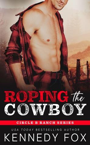 Roping the Cowboy (Circle B Ranch, #1)