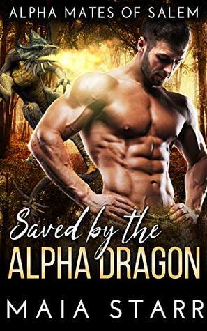 Saved By The Alpha Dragon (Alpha Mates Of Salem, #2)