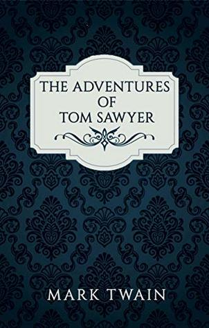 The Adventures of Tom Sawyer (Annotated) (Vintage Ink Collection)