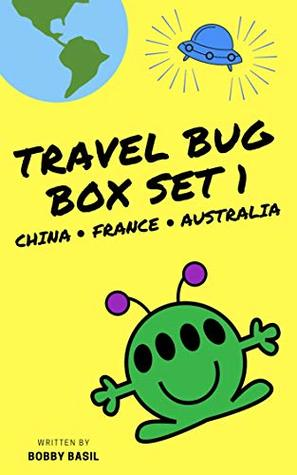 Travel Bug Box Set 1: China • France • Australia (A Fun World Travel Guide for Kids) (Travel Bug Bundle Collection, #1)