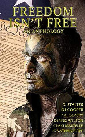 Freedom Isn't Free: An Anthology of Veteran Stories