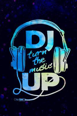 Dj Turn The Music Up: Music Manuscript Notebook Paper 120 Pages 6x9 Paperback (Black 2)