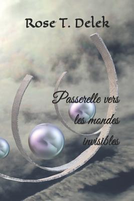 Passerelle vers les mondes invisibles
