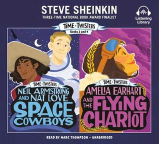 Time Twisters: Books 3 and 4: Neil Armstrong and Nat Love, Space Cowboys; Amelia Earhart and the Flying Chariot