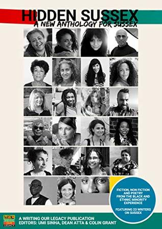Hidden Sussex, a new anthology for Sussex: Fiction, non-fiction and poetry from the Black, Asian and Minority Ethnic experience
