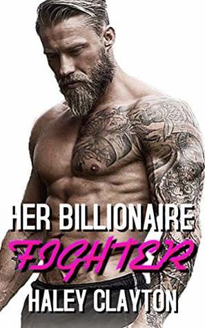 Her Billionaire Fighter: Part 3 A BWWM BILLIONAIRE ROMANCE
