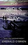 The Girls Across The Bay (Knox and Sheppard, #1)