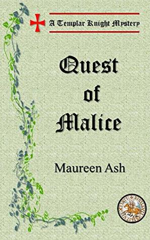 Quest of Malice (Templar Knight Mysteries Book 10)