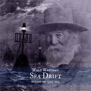 Sea Drift, Poems of the Sea by Walt Whitman