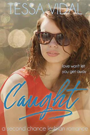 Caught: A Second Chance Lesbian Romance (Cherished Choices Book 4)