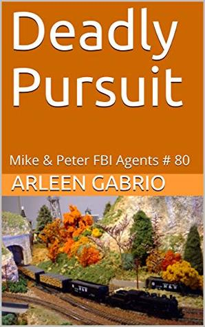 Deadly Pursuit: Mike & Peter FBI Agents # 80 (A Fun Cozy Mystery)