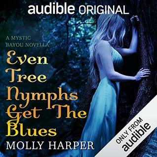 Even Tree Nymphs Get the Blues (Mystic Bayou, #2.5)
