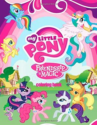 My Little Pony Friendship is Magic Coloring Book: Coloring Book For ...