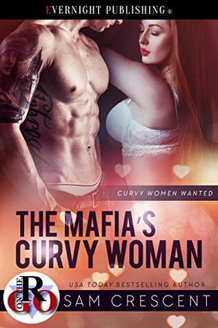 The Mafia's Curvy Woman (Curvy Women Wanted #15)