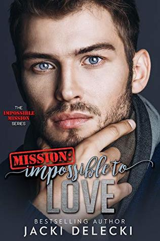 Mission: Impossible to Love (Impossible Mission #3)