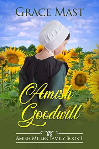 Amish Goodwill (Amish Miller Family Book 1)