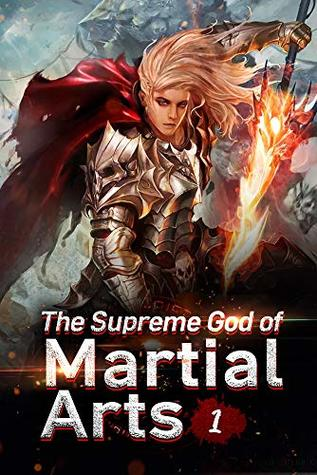 The Supreme God of Martial Arts 1: Stronger Than You've Imagined by