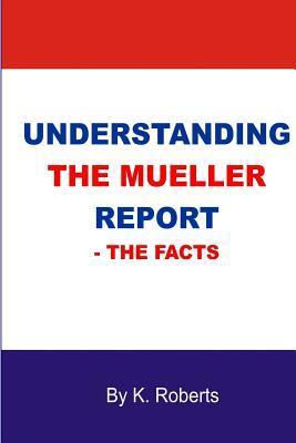 Understanding The Mueller Report: The Facts