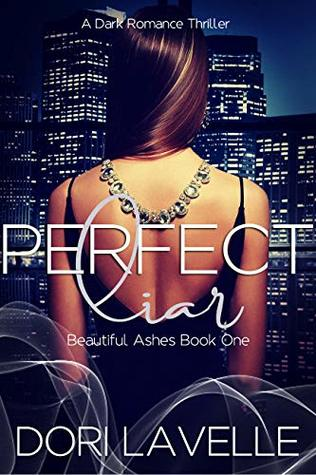Perfect Liar: A Dark Romance Thriller (Beautiful Ashes Book 1)