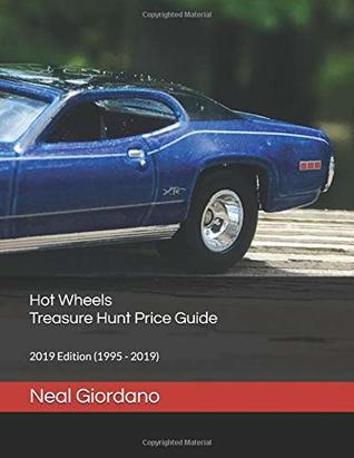 Hot Wheels Treasure Hunt Price Guide: 2019 Edition (1995 - 2019)