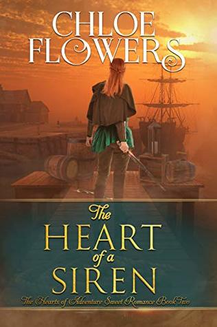 The Heart of a Siren: American Historical Adventure Romance (The Hearts Of Adventure Sweet Romance Series Book 2)