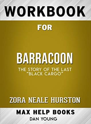 "Workbook for Barracoon: The Story of the Last ""Black Cargo"" (Max-Help Books)"