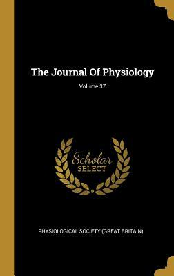 The Journal Of Physiology; Volume 37