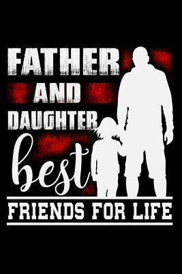 Father And Daughter Best Friends For Life: Project Planner, 6 x 9 Notebook, 120 pages