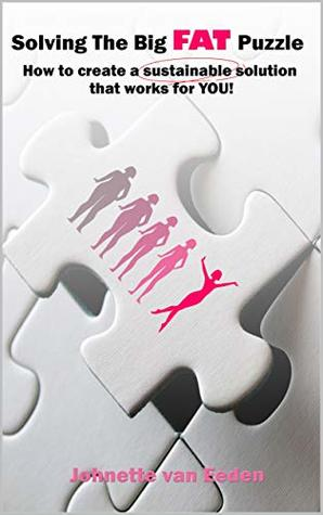 SOLVING THE BIG, FAT PUZZLE: How to create a sustainable solution that works for YOU!