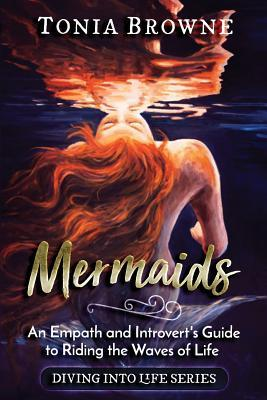Mermaids: An Empath and Introvert's Guide to Riding the Waves of Life