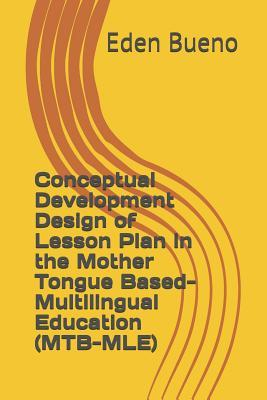 Conceptual Development Design of Lesson Plan in the Mother Tongue Based- Multilingual Education