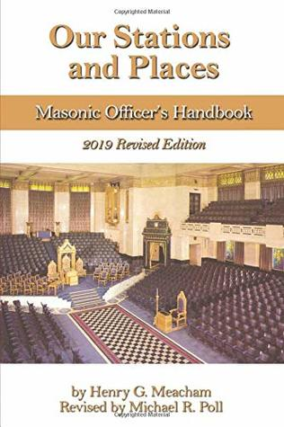 Our Stations and Places: Masonic Officer's Handbook