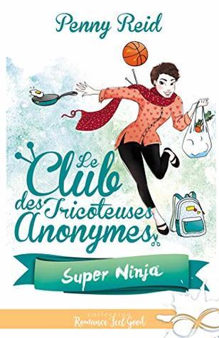Super Ninja (Le club des tricoteuses anonymes, #5)