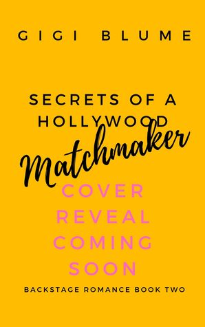 Secrets of a Hollywood Matchmaker (Backstage Romance, #2)