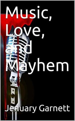 Music, Love, and Mayhem