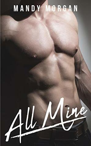 All Mine (Real Men Crave Curves, #1)