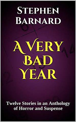 A Very Bad Year: Twelve Stories in an Anthology of Horror and Suspense
