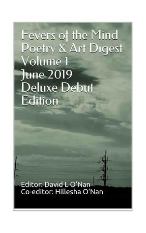 Fevers of the Mind Poetry & Art Digest Volume I