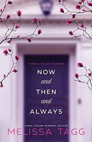 Now and Then and Always (Maple Valley #1)