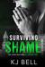 Surviving Shame by K.J. Bell