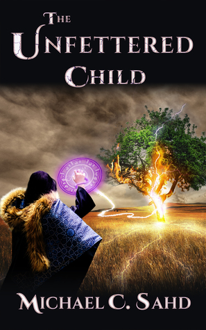 The Unfettered Child by Michael C. Sahd