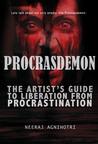 Procrasdemon - The Artist's Guide to Liberation From Procrast... by Neeraj Agnihotri
