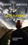 Last Haven – Über alle Grenzen by Lisbeth Jarosch