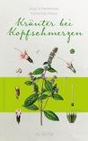 Kräuter bei Kopfschmerzen by Dr. Anja Schemionek