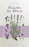 Kräuter bei Stress by Dr. Anja Schemionek